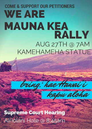 https://maunaawakea.com/posts/aug-27th-8-45a-the-supreme-court-hearing-will-be-in-the-judiciary-building-located-behind-the-kamehameha-statue-we-will-find-out-if-the-judge-will-put-a-stop-to-the-construction-of-tmt-due-to-lack-of-proper-permits-permission